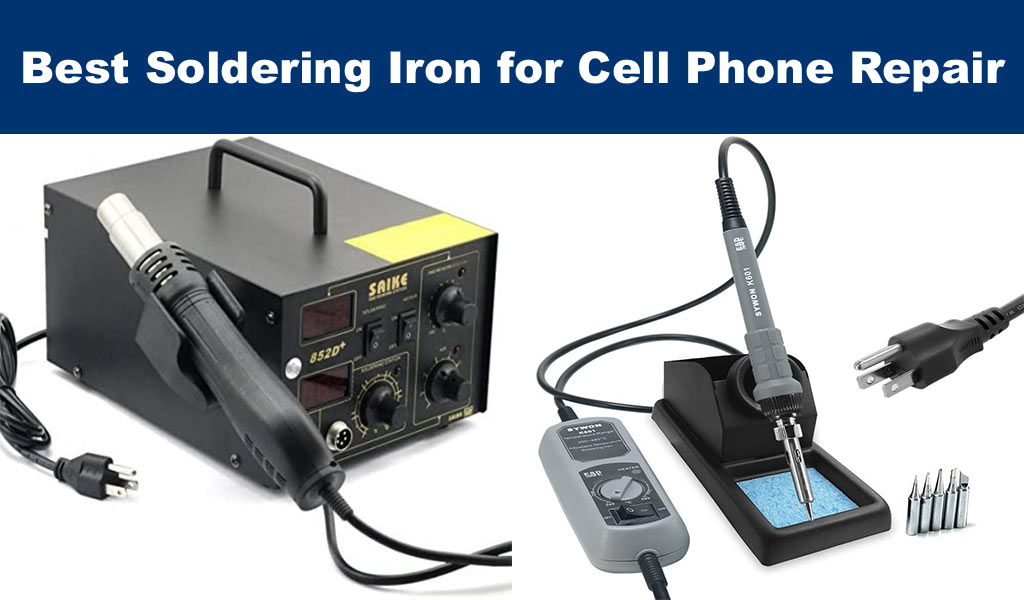 Best Soldering Iron for Cell Phone Repair