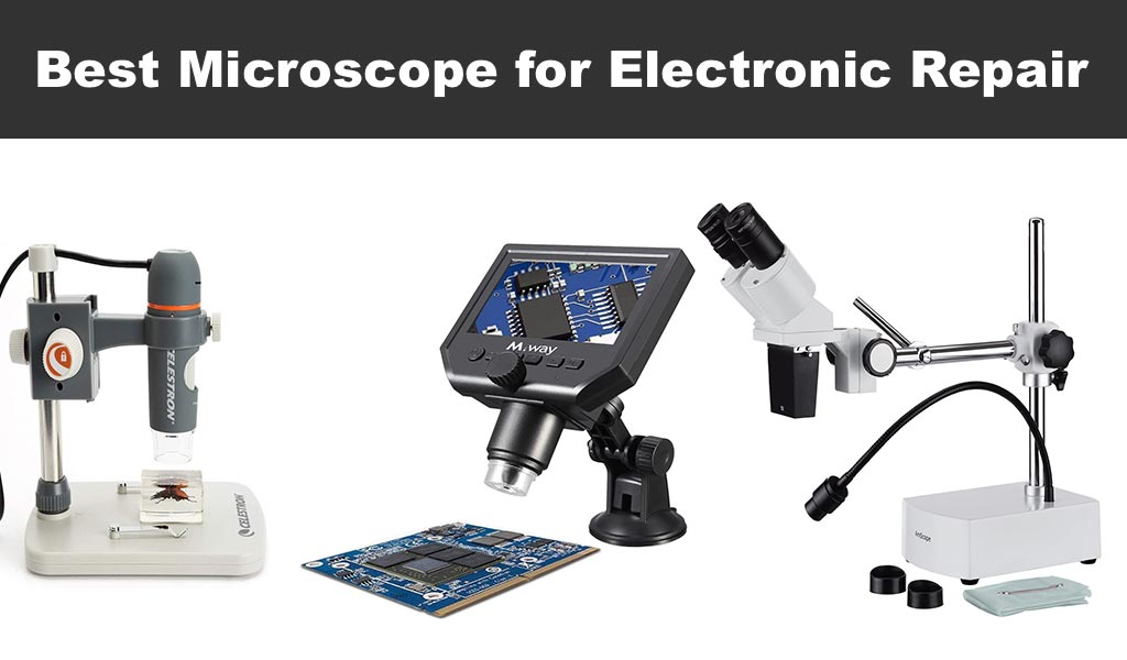 Top 8 Best Microscope for Electronic Repair