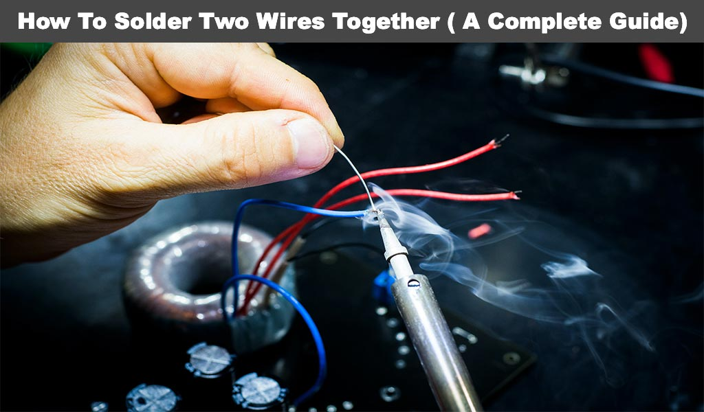 How To Solder Two Wires Together